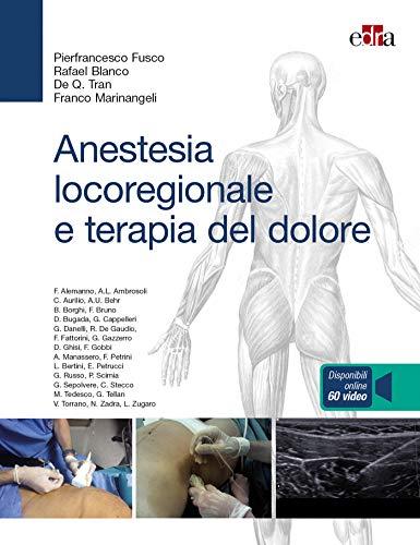 Anestesia locoregionale e terapia del dolore. Con 60 video online