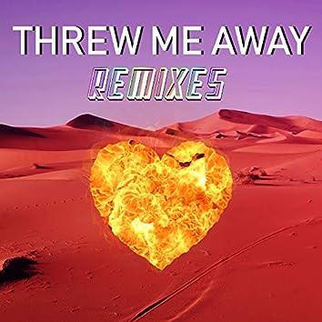 Threw Me Away (Remixes)