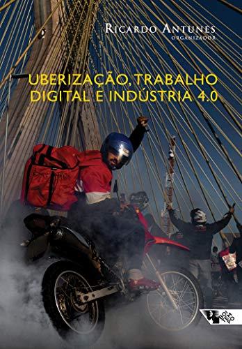 Uberização, trabalho digital e Indústria 4.0