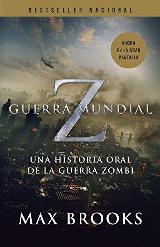 Guerra Mundial Z: Una Historia Oral de la Guerra Zombi = World War Z