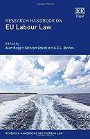 Research Handbook on EU Labour Law (Research Handbooks in European Law)