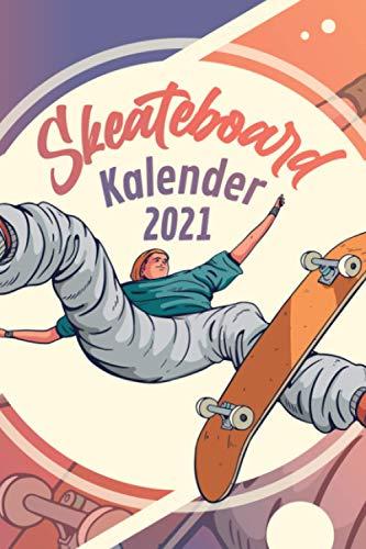 Skateboard Kalender 2021: Taschenkalender und Organizer für 2021 zum Planen und Organisieren von Terminen - Wochenplaner von Januar bis Dezember - Mit Jahresübersicht, Geburtstagsplan & Ferien