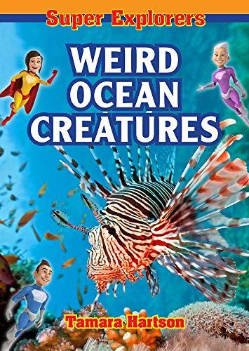 Weird Ocean Creatures (Super Explorers)