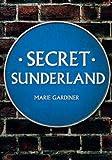 Secret Sunderland