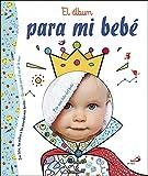 El álbum para mi bebé: Un regalo para el rey de la casa (Mi familia y yo)