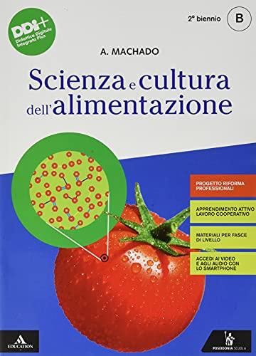 Scienza e cultura dell'alimentazione. Per gli Ist. professionali settore accoglienza turistica. Con e-book. Con espansione online (Vol. 2)