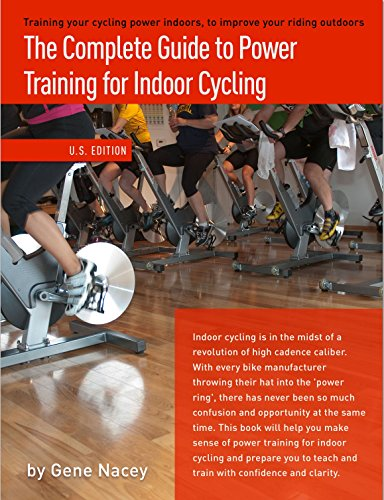 The Complete Guide to Power Training for Indoor Cycling: Training ...