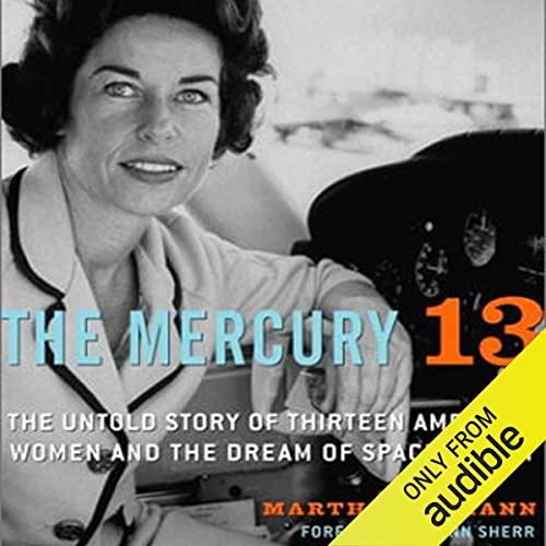 The Mercury 13 Audiobook By Martha Ackmann cover art