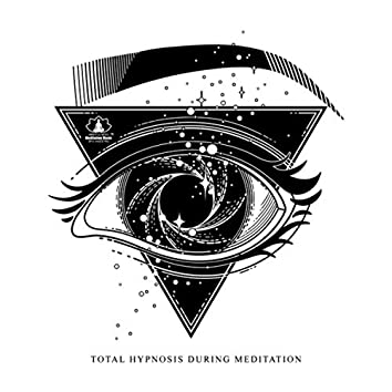 Total Hypnosis During Meditation