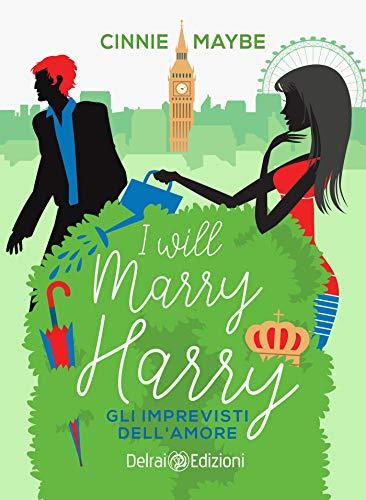I will marry Harry: Gli imprevisti dell'amore