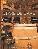 Livre de cave: Répertoire bouteilles de vin | Fiche détaillées à remplir : identité du vin, achat, conservation, stock, dégustation...