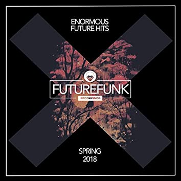 Enormous Future Hits (Spring '18)