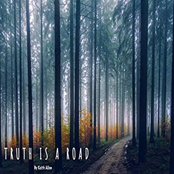 Truth Is a Road
