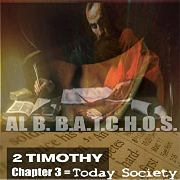 2timothy Chapter 3 = Today Society