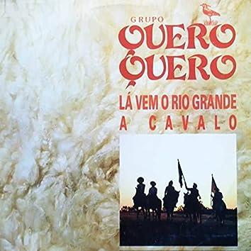 Lá Vem o Rio Grande a Cavalo