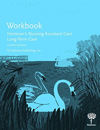 Compare Textbook Prices for Workbook for Hartman's Nursing Assistant Care: Long-Term Care, 4e 4 Edition ISBN 9781604250756 by Hartman Publishing Inc.