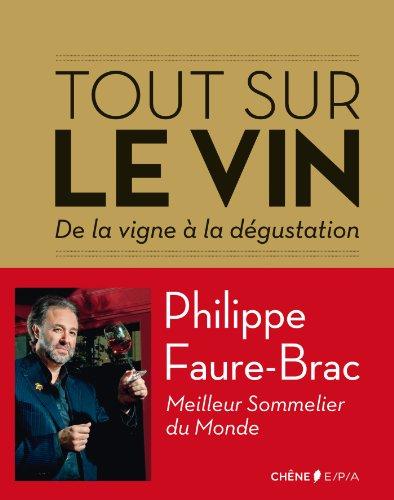 Tout sur le vin (Philippe Faure-Brac)
