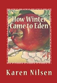 How Winter Came to Eden (The Phoenix Realm Book 4) by [Karen Nilsen]