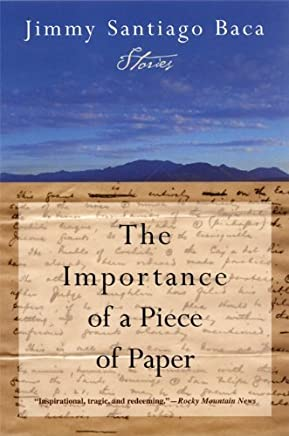 The Importance of a Piece of Paper: Stories by Jimmy Santiago Baca (2005-01-10)