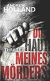 Die Haut meines Mörders: Thriller (Howard Caspar Reihe, Band 9)