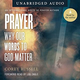 Prayer: Why Our Words to God Matter                   By:                                                                                                                                 Corey Russell                               Narrated by:                                                                                                                                 Corey Russell                      Length: 6 hrs and 6 mins     3 ratings     Overall 5.0