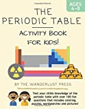 The Periodic Table: Activity Book for Kids: Test your child's knowledge of the periodic table with over 100 fun questions that include coloring, ... An ideal geography gift for kids aged 4-8.