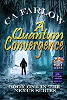 A Quantum Convergence: Book One in the Nexus Series
