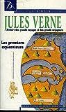 Les premiers explorateurs. Histoire des grands voyages et des grands voyageurs