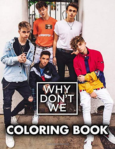 Why Dont We Coloring Book: Color Your Favorite Boy Band With High Quality Hand-Drawn Images