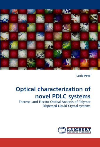 Optical characterization of novel PDLC systems: Thermo- and Electro-Optical Analysis of Polymer Dispersed Liquid Crystal systems