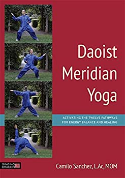 Daoist Meridian Yoga  Activating the Twelve Pathways for Energy Balance and Healing