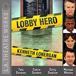 Lobby Hero                   By:                                                                                                                                 Kenneth Lonergan                               Narrated by:                                                                                                                                 Tate Donovan,                                                                                        Cedric Sanders,                                                                                        Emily Swallow,                   and others                 Length: 2 hrs and 3 mins     39 ratings     Overall 4.7