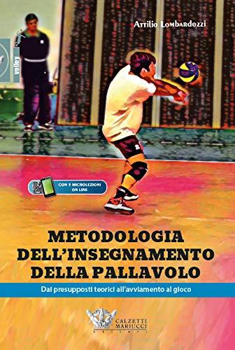 Metodologia dell'insegnamento della pallavolo. Dai presupposti teorici all'avviamento al gioco. Con espansione online
