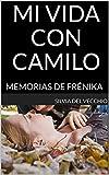 MI VIDA CON CAMILO: MEMORIAS DE FRÉNIKA