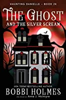 The Ghost and the Silver Scream (Haunting Danielle)