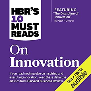 HBR's 10 Must Reads on Innovation                   By:                                                                                                                                 Harvard Business Review,                                                                                        Peter Ferdinand Drucker,                                                                                        Clayton M. Christensen,                   and others                          Narrated by:                                                                                                                                 Susan Larkin,                                                                                        Bryan Brendle                      Length: 6 hrs and 26 mins     23 ratings     Overall 4.4