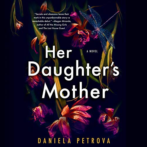 Her Daughter's Mother                   By:                                                                                                                                 Daniela Petrova                               Narrated by:                                                                                                                                 Tavia Gilbert,                                                                                        Carlotta Brentan,                                                                                        Dan Bittner,                   and others                 Length: 10 hrs     Not rated yet     Overall 0.0