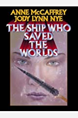 The Ship Who Saved the Worlds (Brain and Brawn Ship Series combo volumes Book 2) Kindle Edition