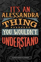 It's An Alessandra Thing You Wouldn't Understand: Alessandra Name Planner With Notebook Journal Calendar Personal Goals Pa...