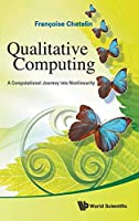 Qualitative Computing: A Computational Journey into Nonlinearity