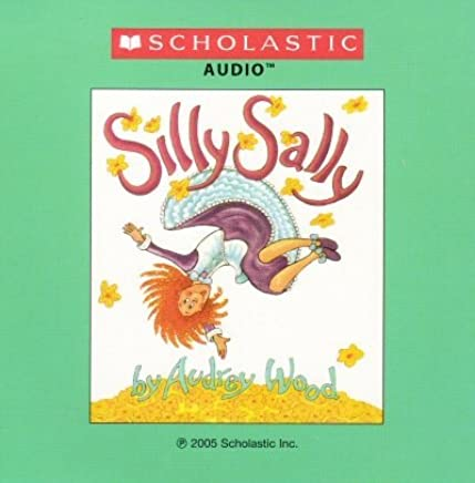 Silly Sally by Audrey Wood (2005-08-01)