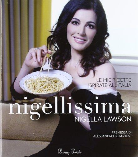 Nigellissima. Le mie ricette ispirate all'Italia