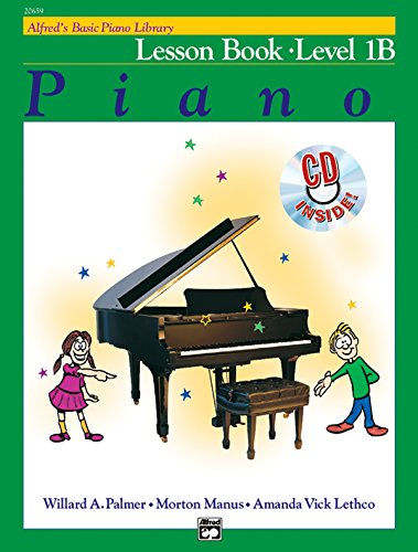 Alfred's Basic Piano Library Lesson Book, Bk 1B: Book & CD (Alfred's Basic Piano Library, Bk 1B)