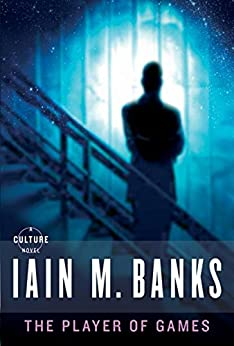 The Player of Games (A Culture Novel Book 2) by [Iain M. Banks]