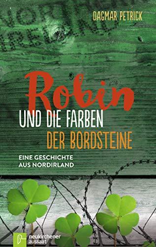 Robin und die Farben der Bordsteine: Eine Geschichte aus Nordirland