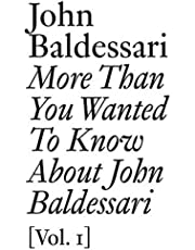 More than you wanted to know about john baldessari (vol. 1) (Documents)