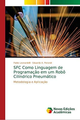 SFC Como Linguagem de Programação em um Robô Cilíndrico Pneumático: Metodologia e Aplicação