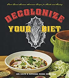 'Decolonize Your Diet' is a Culinary Response to Popular 'Post-Racial/Post-Colonial' Framing of Standard Recipe Books