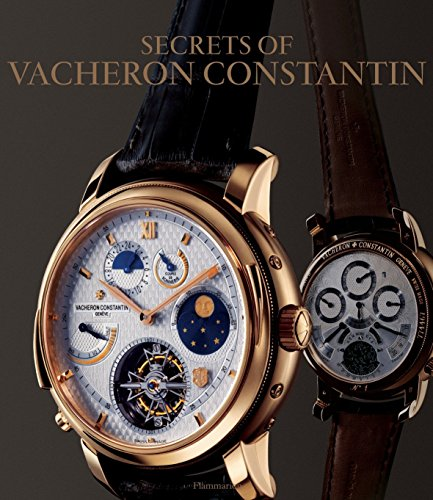 Secrets of Vacheron Constantin: 250 Years of Continuous History Catalogue of Watches Since 1755