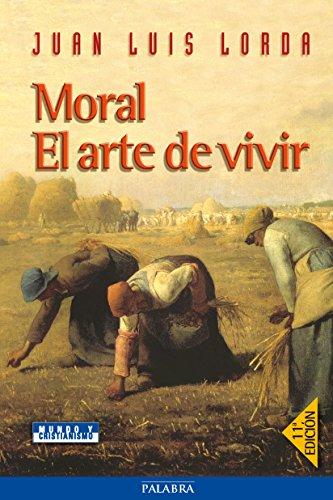 Moral. El arte de vivir (Mundo y cristianismo)